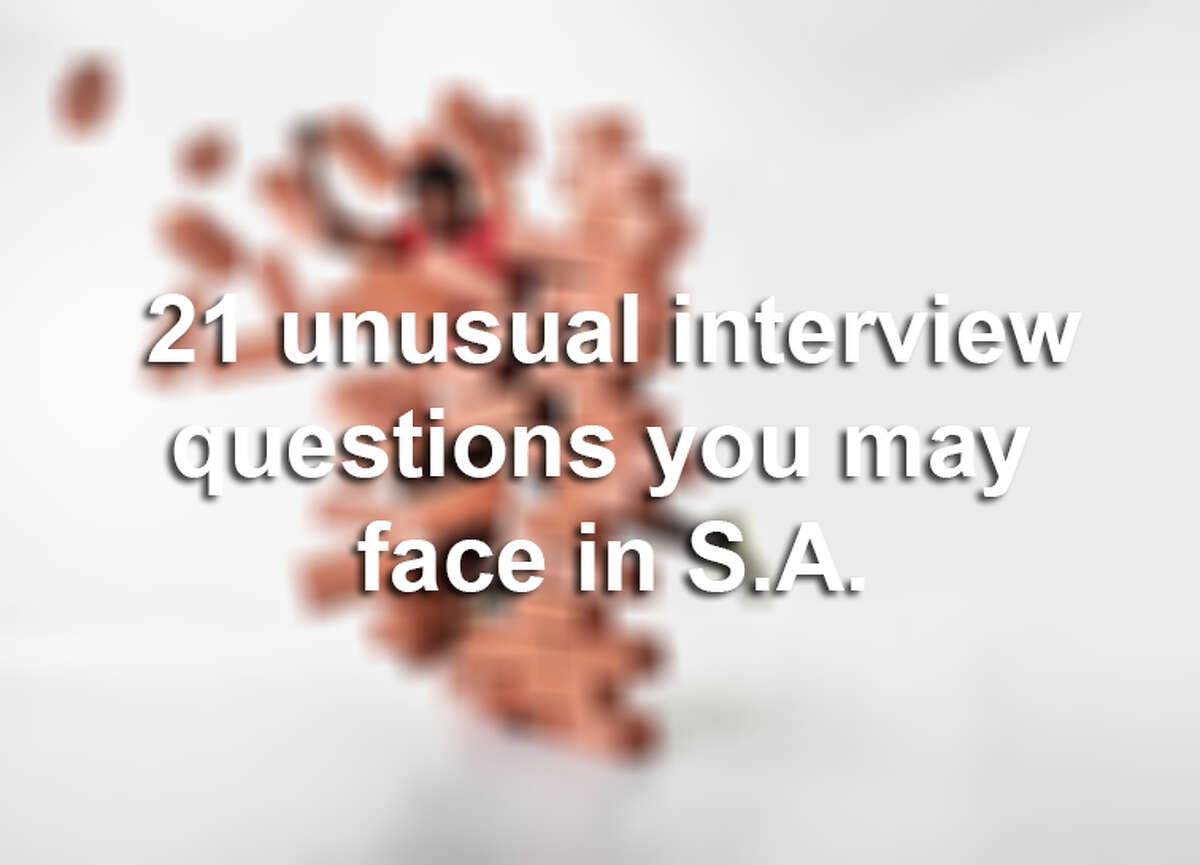 21 unusual interview questions you may face with Rackspace, USAA and other San Antonio employers