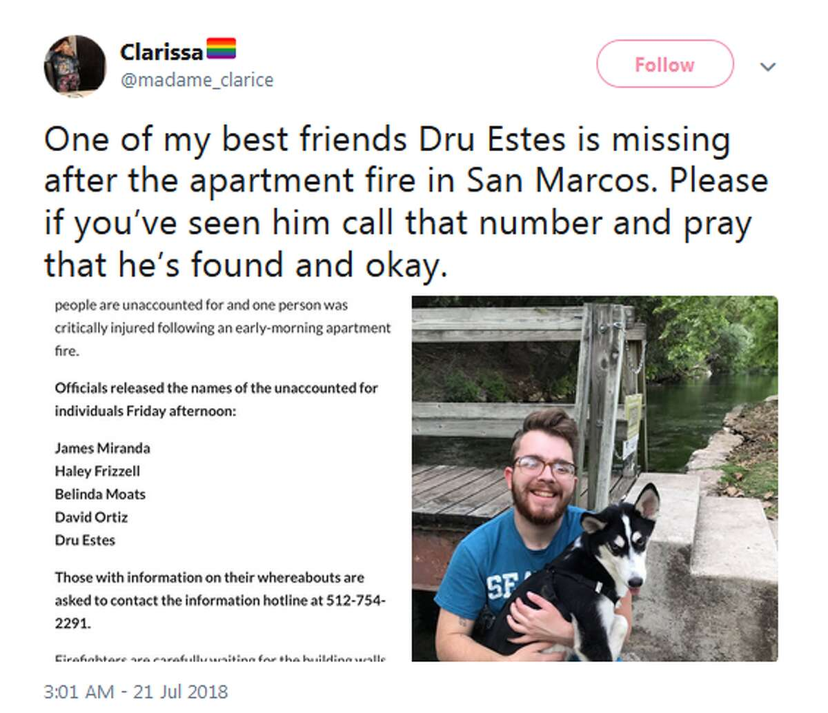 @madame_clarice: One of my best friends Dru Estes is missing after the apartment fire in San Marcos. Please if you've seen him call that number and pray that he's found and okay.