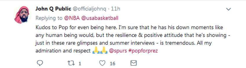@officialjohnq: Kudos to Pop for even being here. I'm sure that he has his down moments like any human being would, but the resilience & positive attitude that he's showing - just in these rare glimpses and summer interviews - is tremendous. All my admiration and respect @spurs #popforprez