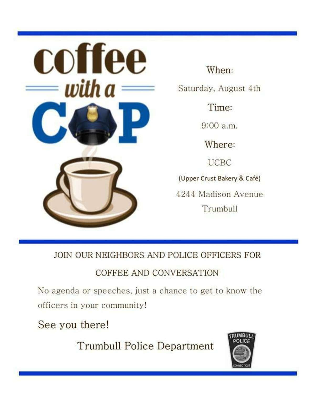 Coffee with a Cop is planned for Saturday, Aug. 4, 2018, in Trumbull, Conn.