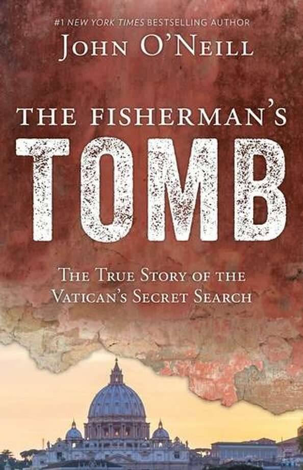 "Best-selling author John O'Neill released this spring ""The Fisherman's Tomb: The True Story of the Vatican's Secret Search."" O'Neill will be speaking at a breakfast in Conroe on Aug. 21. Photo: Courtesy Photo"