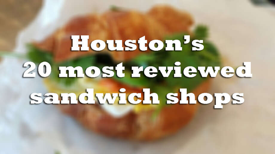 Hundreds of Yelp users can't be wrong about these Houston sandwich shops. See how they rated ... Photo: Houston Chronicle