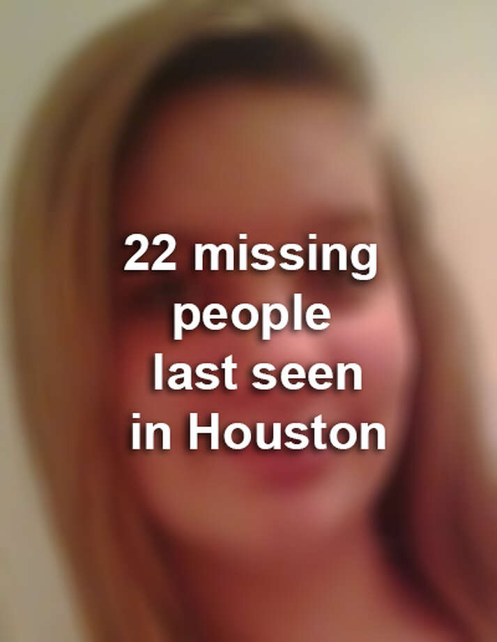 >> See missing people authorities are searching for who were last seen in Houston... Photo: Houston Chronicle