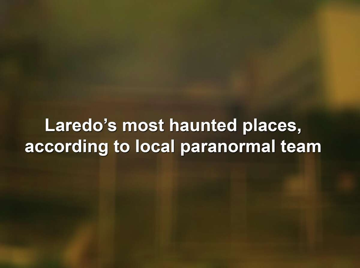 Keep scrolling to see the most haunted spots in Laredo, according to Laredo Paranormal Stories Investigations.