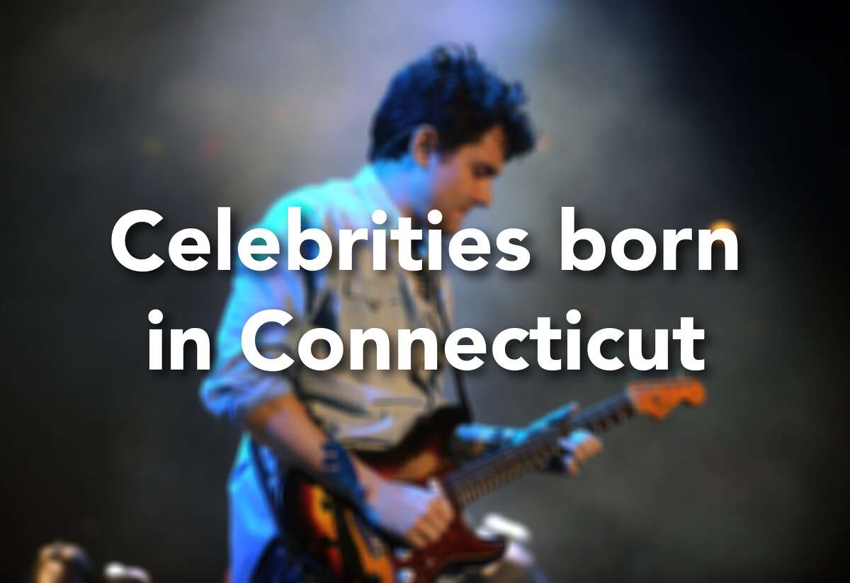 These are just a sampling of the celebrities born in Connecticut: