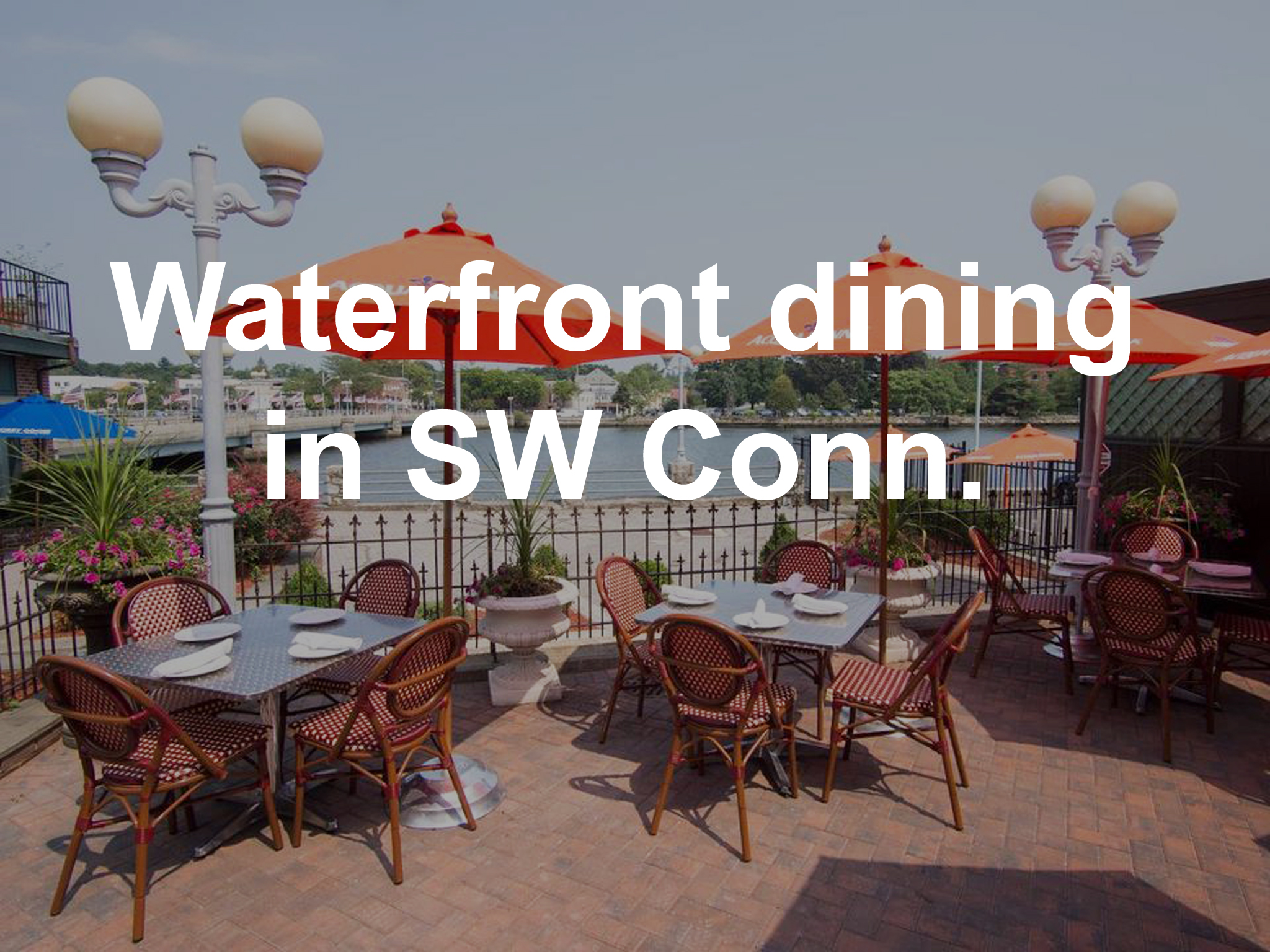 Top Yelp Reviewed Waterfront Dining In Southwestern Connecticut