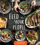 """Feed Your People: Big-Batch, Big-Hearted Cooking and Recipes to Gather Around"" by Leslie Jonath with 18 Reasons (Powerhouse Books; $39.95)"
