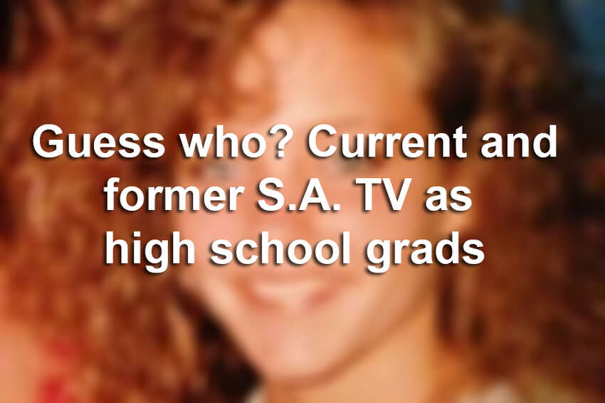 Keep clicking to see what our favorite current and former S.A. TV anchors looked like in high school.