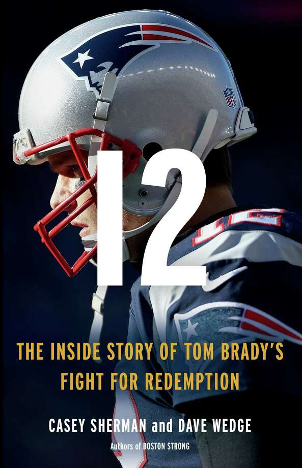 12: The Inside Story of Tom Brady's Fight for Redemption Photo: LittleBrown, Handout / Handout