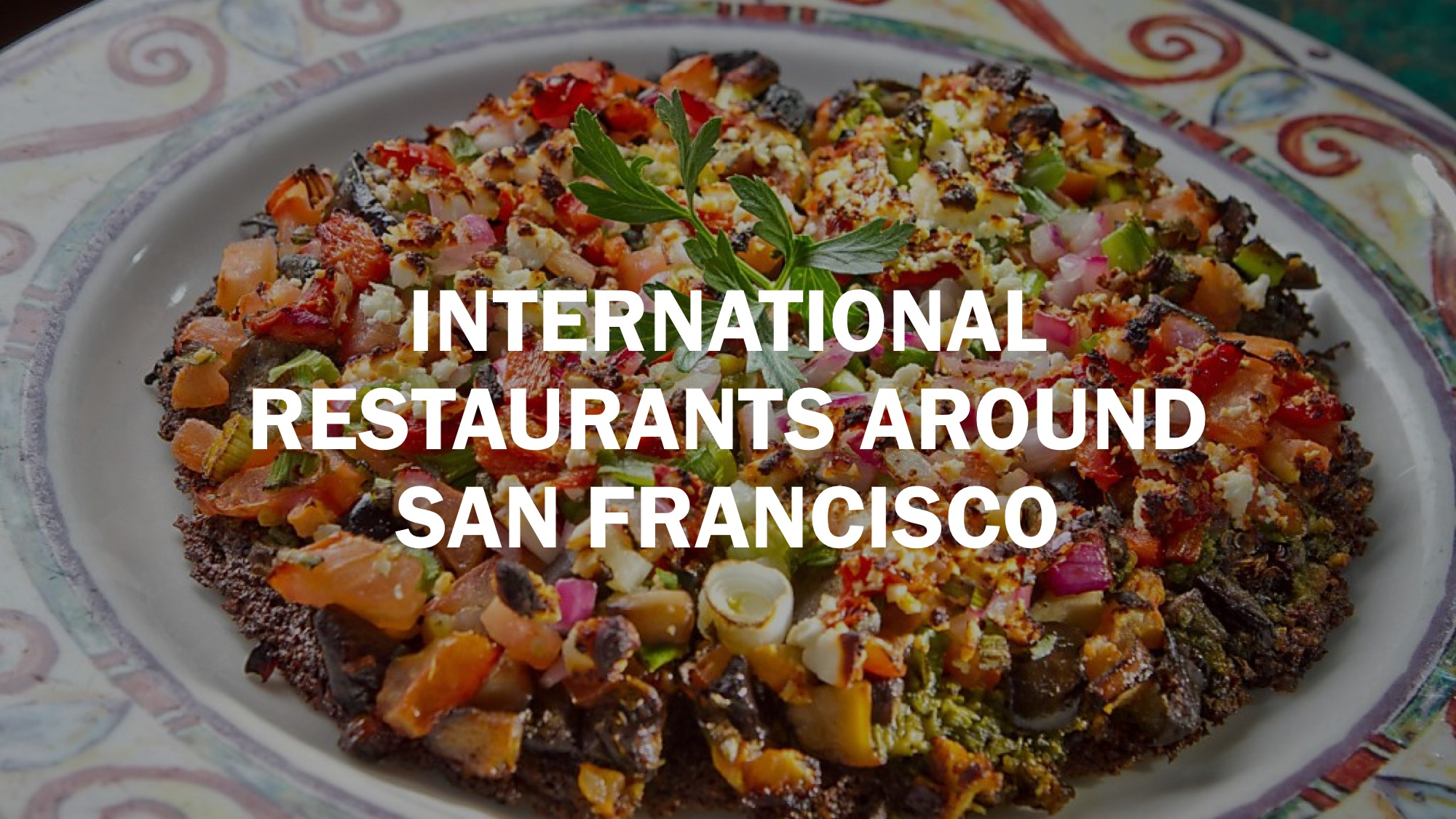 Eat your way around the world without leaving San Francisco - SFGate