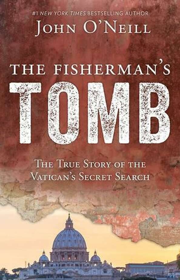 """John O'Neill's book """"The Fisherman's Tomb: The True Story of the Vatican's Secret Search."""" Photo: Courtesy Photo"""