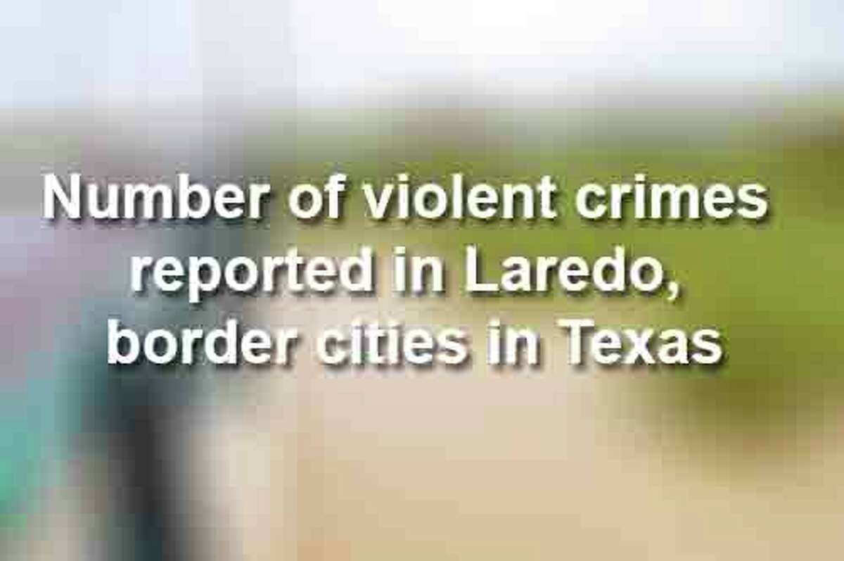 Keep scrolling to see how many violent crimes were reported in Texas border towns in 2016, according to the FBI.