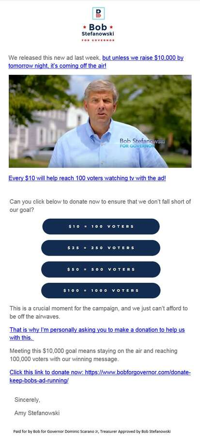 A screen grab of an email plea from Amy Stefanowski, Bob Stefanowski's wife, to potential contributors. The email said Stefanowski's newest ad could be pulled off the air if he doesn't raise $10,000 by Monday night. Photo: Contributed Photo / Contributed Photo / Connecticut Post Contributed