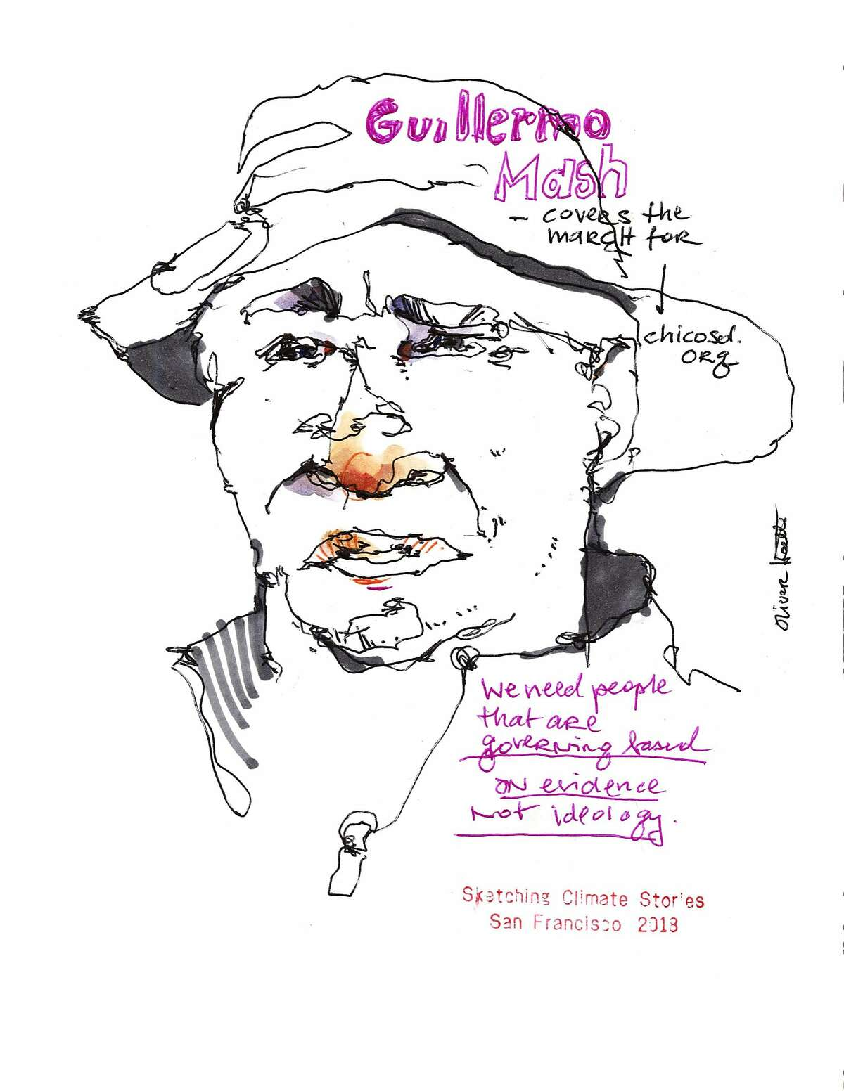Sketch Title: Guillermo Mash: Govern on the Evidence Artist Name: Oliver Hoeller Caption: Guillermo Mash covers the March for Chico Sol News. �We need people that are governing based on evidence than ideology.�