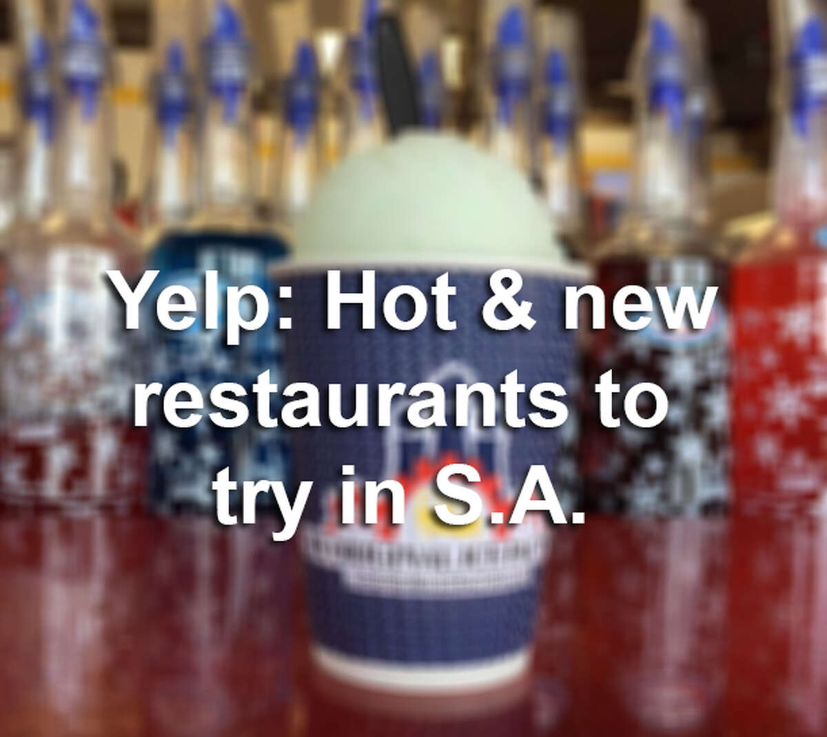 Click ahead to find out the best new restaurants in San Antonio, according to Yelp users.