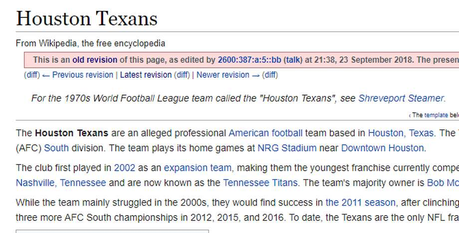 "PHOTOS: Memes mock Texans' pain after third straight loss The Houston Texans' Wikipedia page was changed after Sunday's game to refer to the team as ""an alleged"" professional sports team.>>> See how social media tormented NFL teams with memes this week  Photo: Wikipedia"