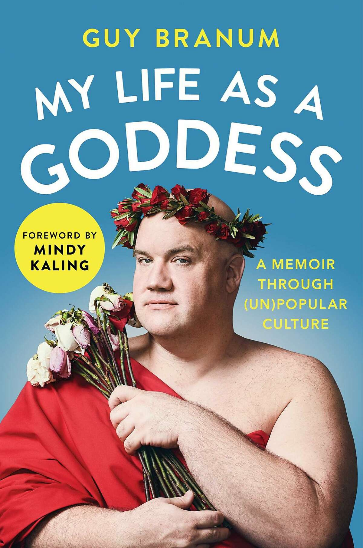 """""""My Life as a Goddess"""" by Guy Branum. Simon and Schuster, 288 pages, $26.00."""