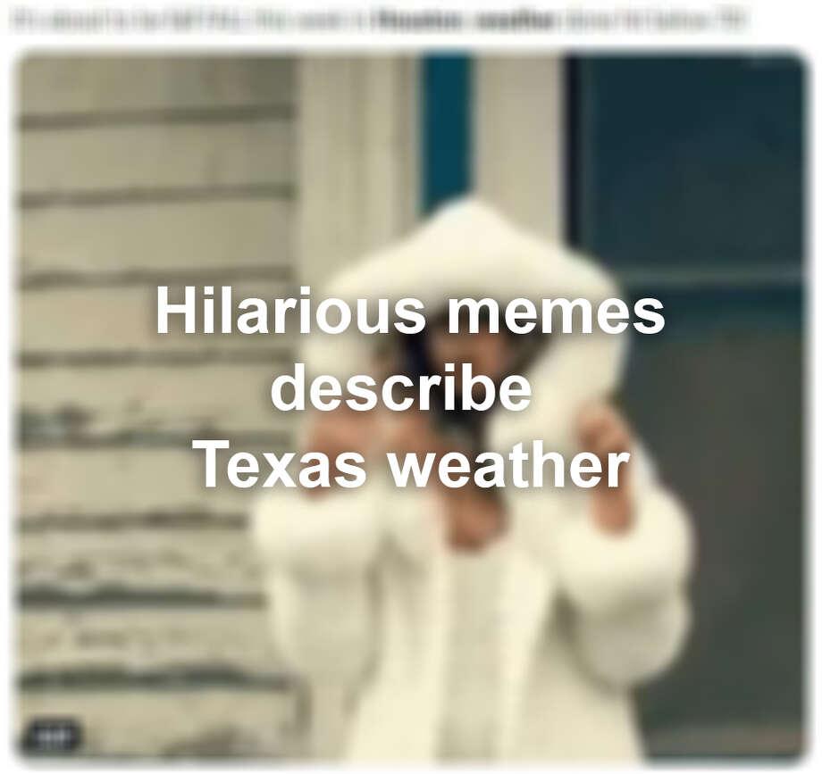 Click through the slideshow to view hilarious Texas winter weather memes: Photo: Tumblr