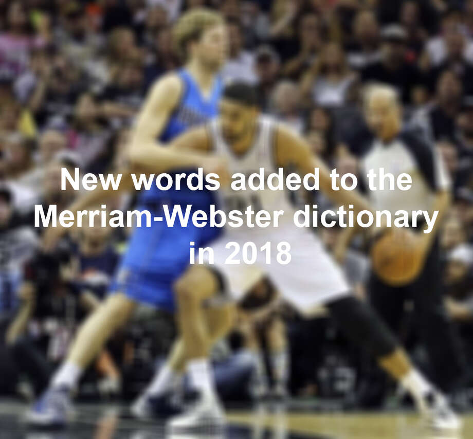 Click to see which words were added to the Merriam-Webster dictionary in 2018 Photo: MySA Staff