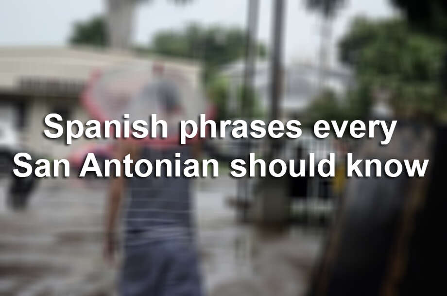 Spanish words and phrases every San Antonian should know. Photo: Photo: Mark A Zuniga