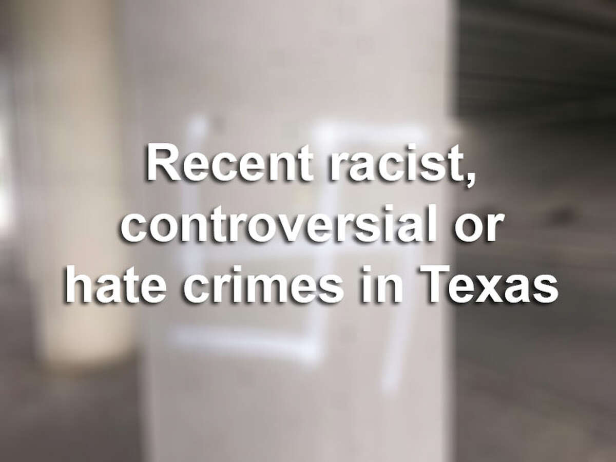 Click ahead to view racist, controversial or hate crimes of Texas in recent years.