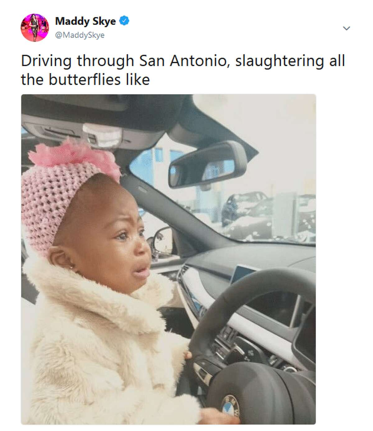 @MaddySkye: Driving through San Antonio, slaughtering all the butterflies like