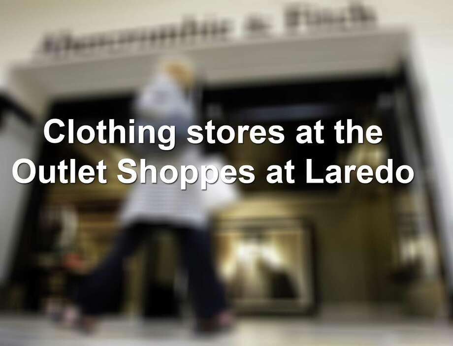 Keep scrolling to see the 38 clothing stores at the Outlet Shoppes at Laredo.  Photo: Associated Press /File Photo