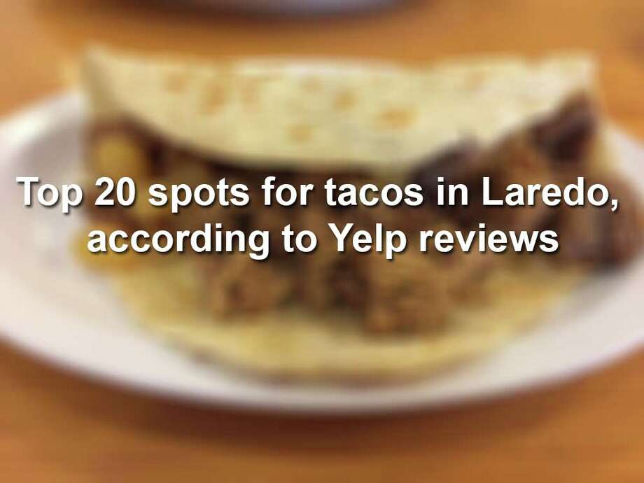Keep scrolling to see where to find the highest-rated tacos in Laredo. Photo: Photo: Kevin R. From Yelp