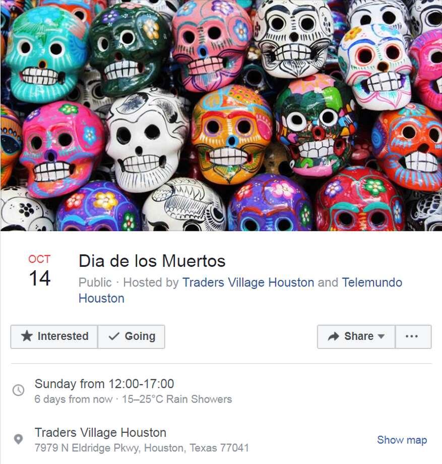 Dia de los MuertosOct. 14 from 12:00 - 5:00 p.m. Traders Village Houston Hosted by Traders Village Houston and Telemundo Houston More info Photo: Facebook