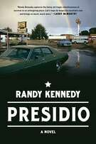 """Presidio"" by Randy Kennedy"