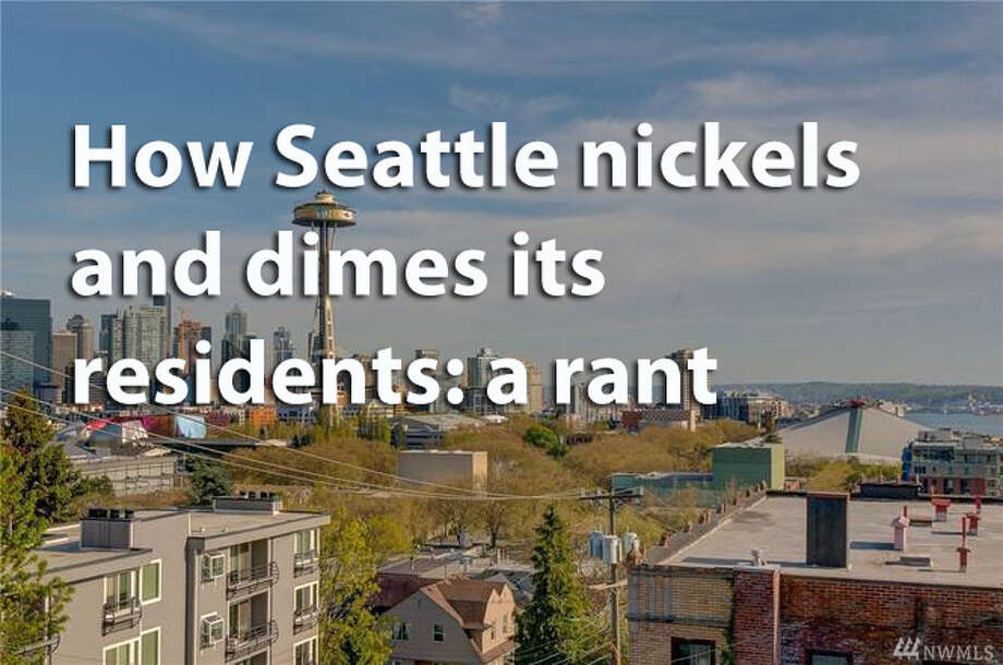 We all know Seattle is expensive, but so many of the costs are just plain unnecessary. Here's how Seattle hits us right in the pocket books. Photo: NWMLS