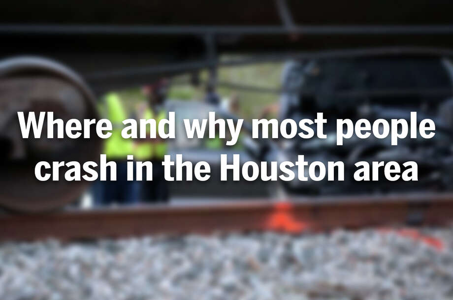 Figures from the State of Safety Report show where and why most people crash in Houston area. Photo: Godofredo A. Vasquez, J.R. Gonzales/Houston Chronicle
