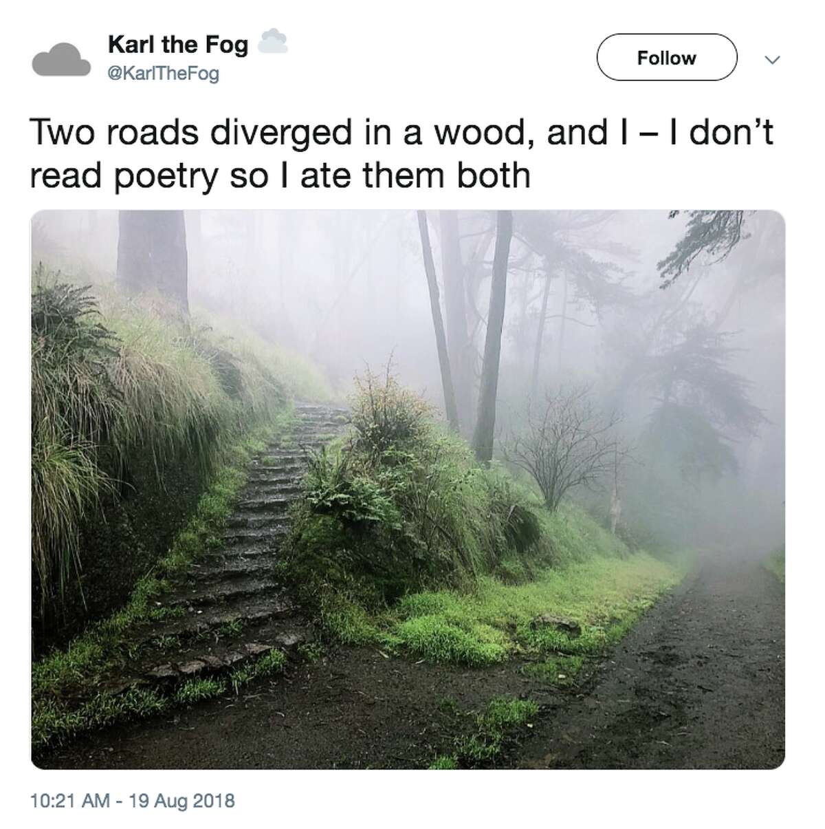 The twitter account @KarltheFog tracks San Francisco's fog and makes a lot of clever jokes about the weather.