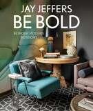 """Be Bold: Bespoke Modern Interiors,"" by Jay Jeffers"