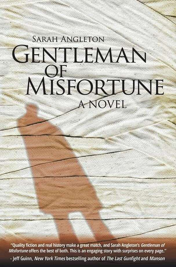 "Author and Jacksonville High School graduate Sarah McClintock Angleton will sign copies of her historical fiction novel, ""Gentleman of Misfortune,"" from 5 to 7 p.m. Friday at Our Town Books as part of First Friday activities. Photo: Photo Provided"