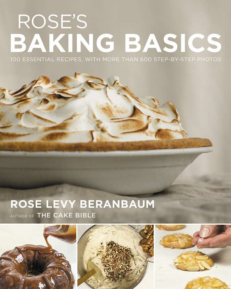 """Rose's Baking Basics,"" by Rose Levy Beranbaum (Houghton Mifflin Harcourt; $35) Photo: Photo Courtesy Of Houghton Mifflin Harcourt"