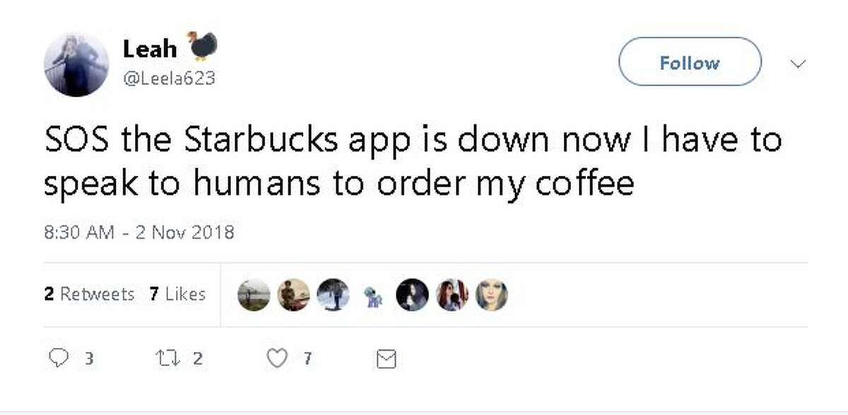 Caption: SOS the Starbucks app is down now I have to speak to humans to order my coffee