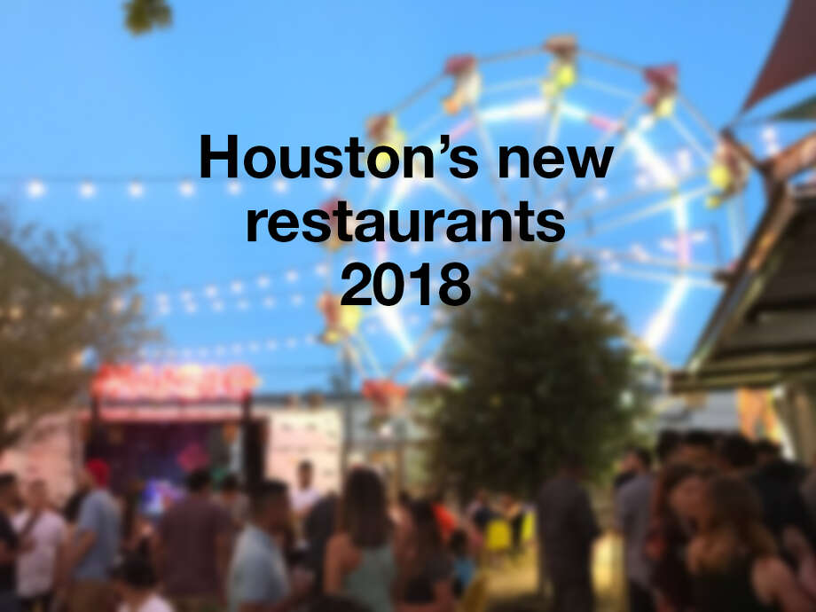 Houston S Top New Restaurants To Try In 2018 Houston Chronicle