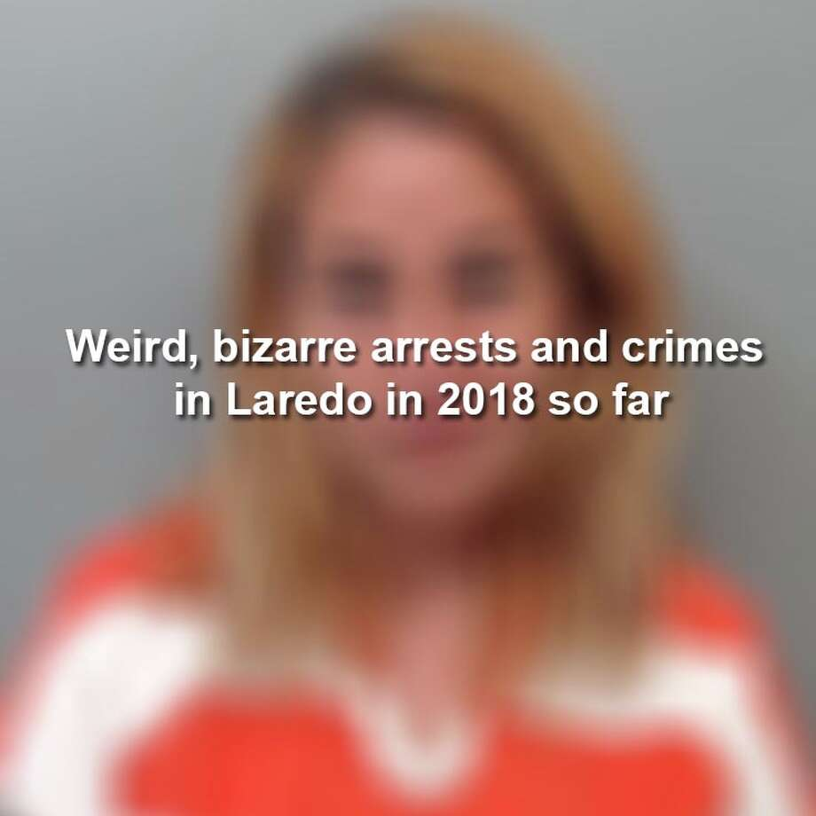 Scroll through to see some of the strangest crimes and arrests in Laredo in 2018. Photo: Webb County Sheriff's Office