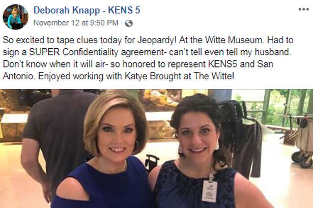 """So excited to tape clues today for Jeopardy! At the Witte Museum. Had to sign a SUPER Confidentiality agreement- can't tell even tell my husband. Don't know when it will air- so honored to represent KENS5 and San Antonio. Enjoyed working with Katye Brought at The Witte,"" Deborah Knapp told her Facebook followers."