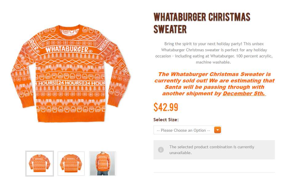 PHOTOS: A history of Whataburger, the 'Flying W' and 'Texas Treasure'Whataburger recently sold out of its new Christmas sweater design. The company expects another deliver Dec. 5.>>> See more swag available in Whataburger's online store Photo: Shop.whataburger.com