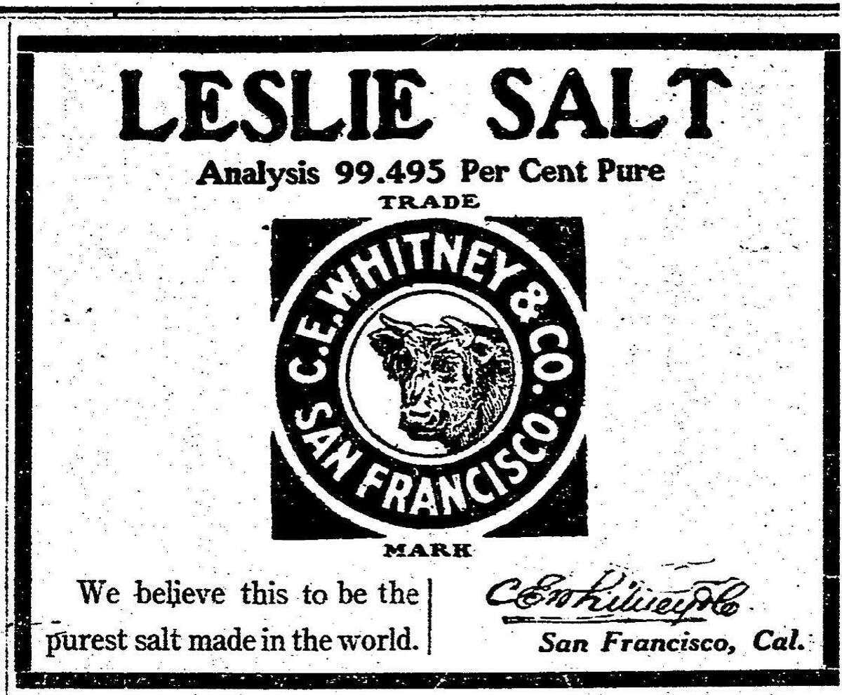 Chronicle ad for Leslie Salt Co. dated October 13, 1908 They claim their salt is the purest salt made in the world