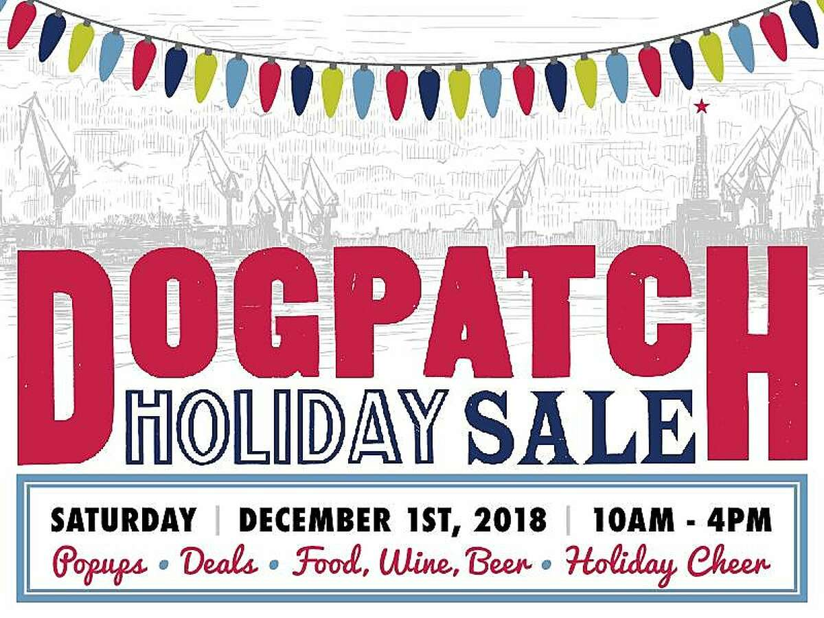 The hip retailers of Dogpatch will be decking the halls and popping up together as part of a neighborhood shopping celebration. More than two dozen stores will be holding special sales, featuring products from guest artisans, and serving festive libations and treats.10 a.m.-4 p.m. Saturday, Dec. 1. Dogpatch neighborhood, S.F.