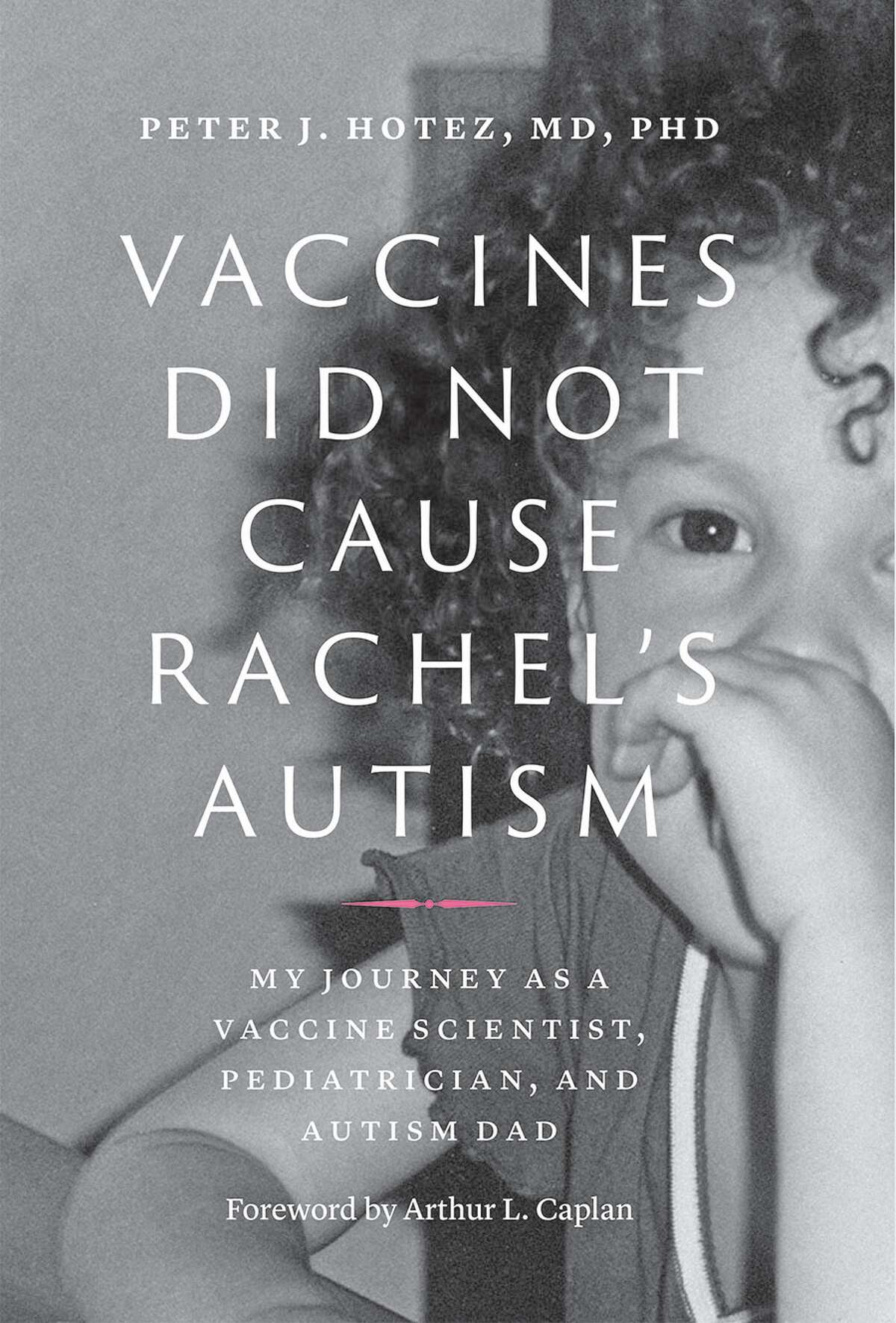 Dr. Hotez hopes the new book will remind parents (and their pediatricians) why vaccines are safe and essential.