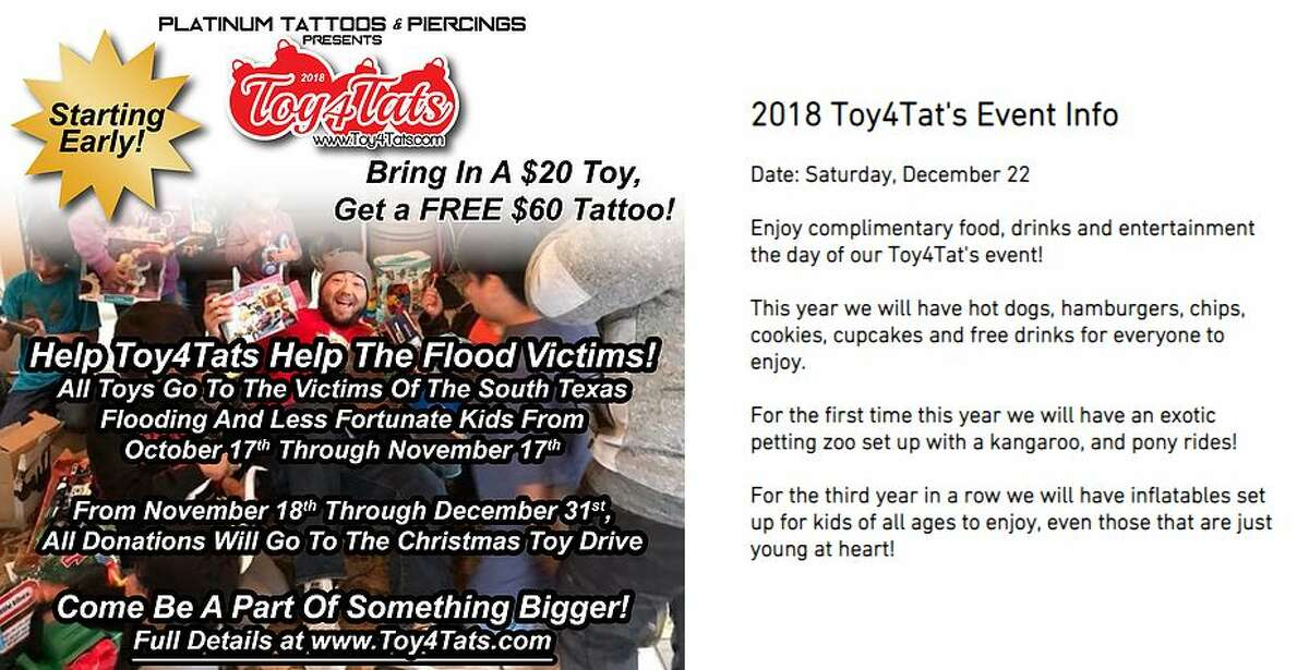 Donate a toyand get a tattoo valued at $60 or less for free. Where: Platinum Tattoos & Body PiercingsWhen: Oct. 17-Dec. 13