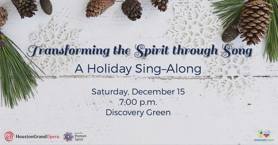 Houston Grand Opera presents Transforming the Human Spirit through Song, a holiday sing-along and part of the Seeking the Human Spirit initiative. The concert is scheduled for 7 p.m. Saturday, Dec. 15, at Discovery Green–Hess Deck, 1500 McKinney St., Houston, 77010. Photo: Courtesy Illustration