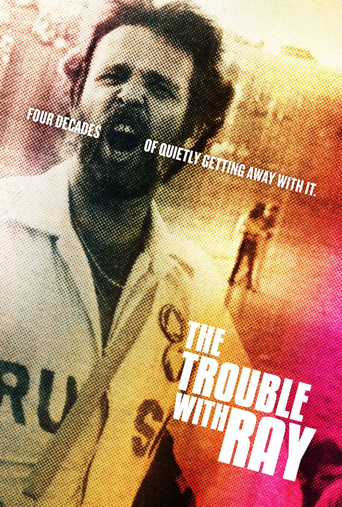"""Poster for """"The Trouble With Ray,"""" a documentary focusing on Houston activist Ray Hill."""