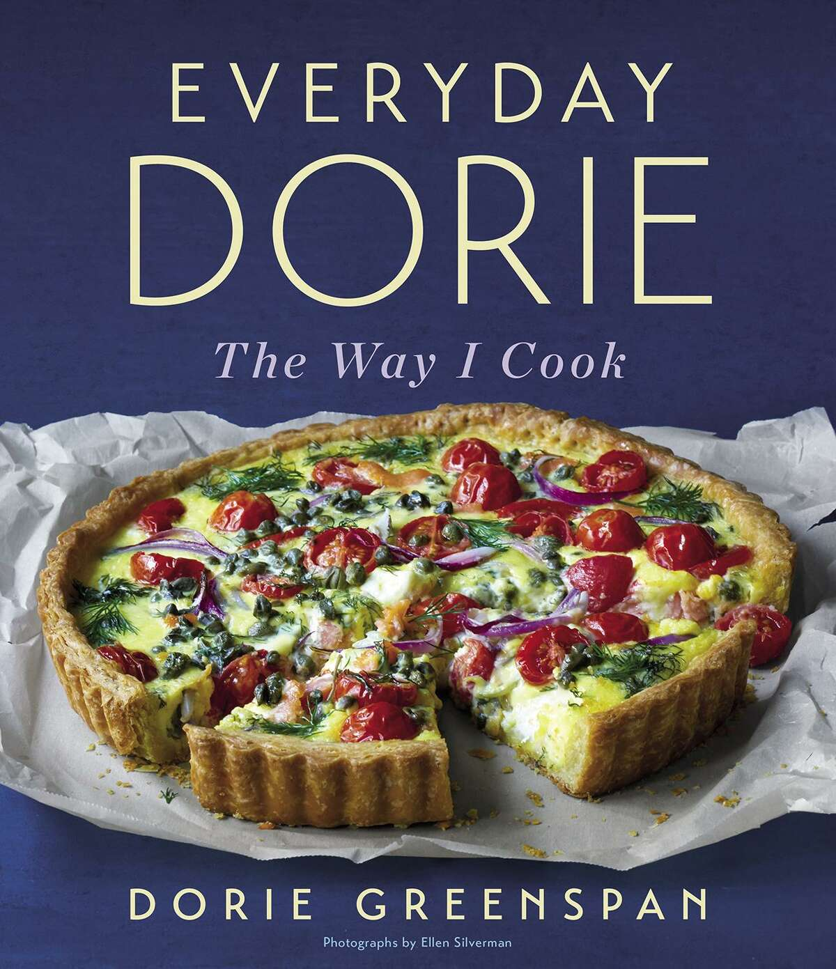 Everyday Dorie: The Way I Cook by Dorie Greenspan (Houghton Mifflin Harcourt, $35)