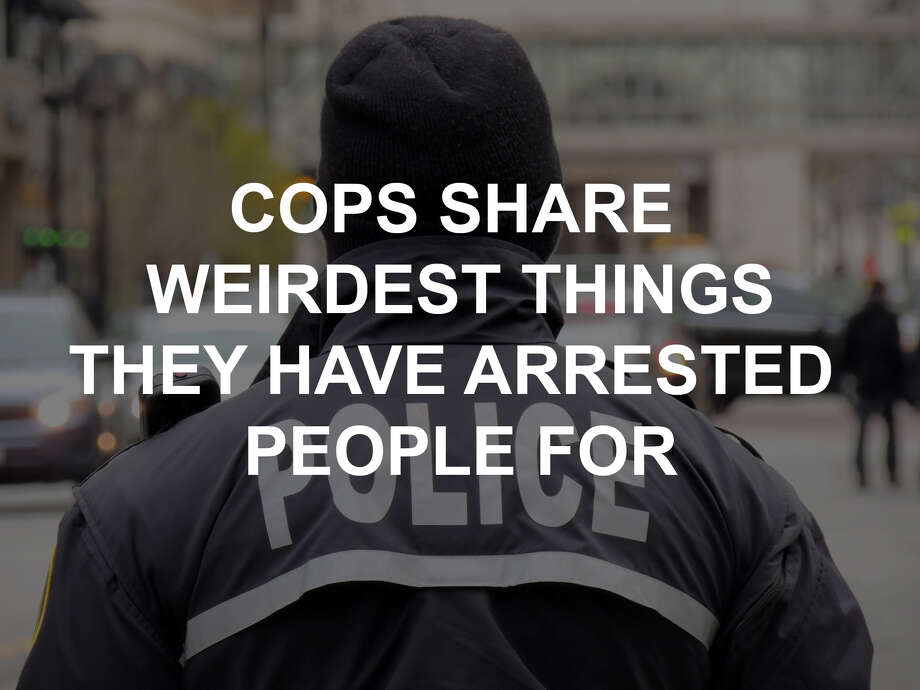 Click through the gallery for cops' stories of the weirdest things for which they've arrested people. Photo: J.Castro / Getty Images