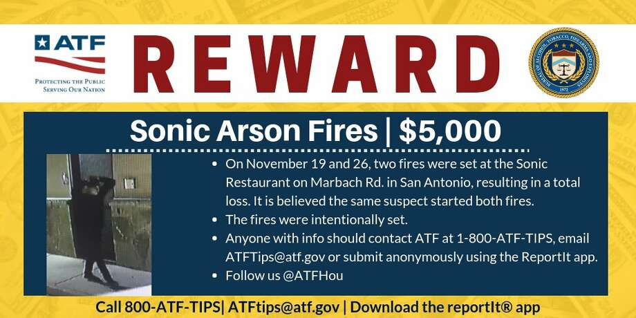 The Bureau of Alcohol, Tobacco, Firearms and Explosives on Tuesday announced a $5,000 reward for information on an arsonist responsible for fires at two San Antonio Sonic locations last month. Photo: ATF